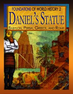Daniel's Statue: Babylon, Persia, Greece, and Rome