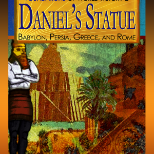 Daniel's Statue: Babylon, Persia, Greece, and Rome