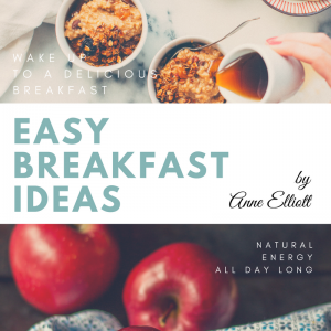 Easy Breakfast Ideas by Anne Elliott