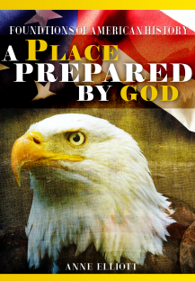 Foundations of American History: A Place Prepared by God | Foundations Press