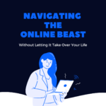 Navigating the Online Beast